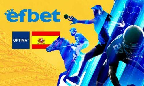 Efbet навлезе на европейския регулиран пазар на Испания с нов сайт, задвижван от платформата OPTIMAMGS